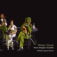 Minore manes by Maria Simoglou Ensemble