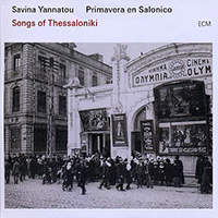Songs of Thessaloniki by Savina Yannatou and Primavera en Salonico
